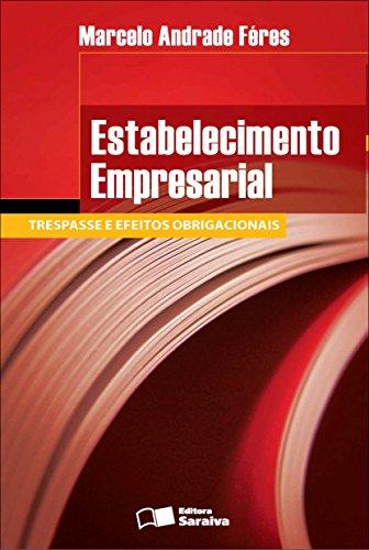 ESTABELECIMENTO EMPRESARIAL - TRESPASSE E EFEITOS OBRIGACIONAIS