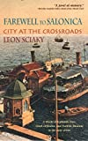 Farewell to Salonica: City at the Crossroads by Leon Sciaky front cover