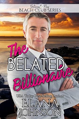 The Belated Billionaire (Clean Billionaire Beach Club Romance Book 12) (English Edition)