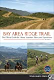 Bay Area Ridge Trail: The Official Guide for Hikers, Mountain Bikers, and Equestrians