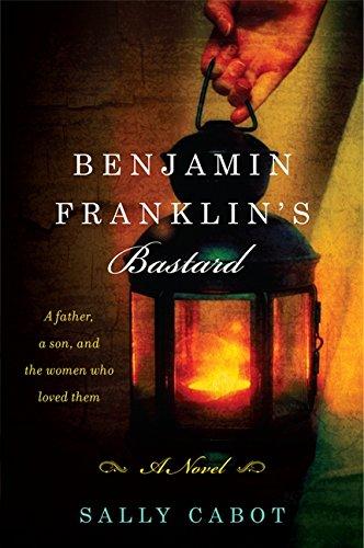 benjamin-franklins-bastard-a-novel
