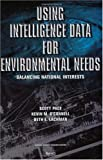 Using Intelligence Data for Environmental Needs, Scott Pace and Kevin O'Connell, 0833024760