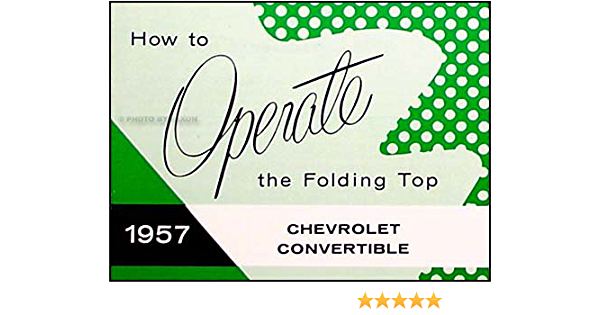1957 Chevrolet Convertible Top Owners Manual User Guide Operator Book