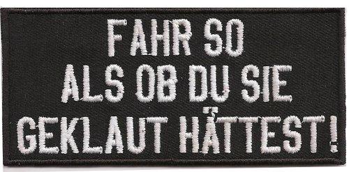 Motorrad Biker Racing Patch Aufn/äher Fahr So Als Ob Du Sie Geklaut H/ättest