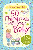 50 Things to Do with Your Baby: 12+ months: For tablet devices (Usborne Parents' Cards)