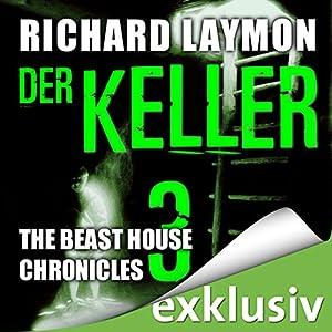 Der Keller (Beast House Chronicles 3) Hörbuch