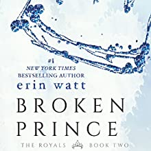 Broken Prince Audiobook by Erin Watt Narrated by Zachary Webber, Angela Goethals