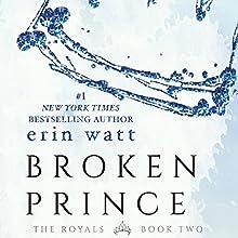 Broken Prince Audiobook by Erin Watt Narrated by Angela Goethals, Zachary Webber