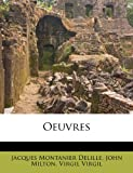 Oeuvres, Jacques Montanier Delille and John Milton, 1179765095
