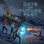 Present Tense: Days of Future Past, Book 2 | John Van Stry