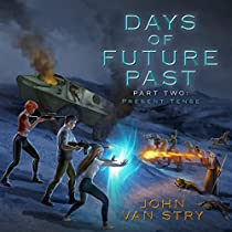 PRESENT TENSE: DAYS OF FUTURE PAST, BOOK 2