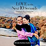 Love in the Next 10 Seconds: Changing the Box of Relationship Into Living Without Limits | Nirmada Kaufman,John Andros