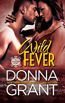 Wild Fever (Chiasson Book 1) by [Grant, Donna]