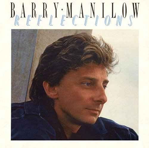 BARRY MANILOW - Reflections--Anne Murray--Crystal Gayle --Barry Manilow And More - Zortam Music