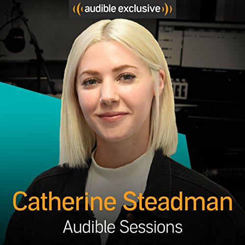 Book cover from Catherine Steadman: Audible Sessions: FREE Exclusive Interview by Holly Newson