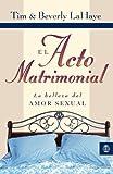 El Acto Matrimonial, Tim LaHaye, 8472282694