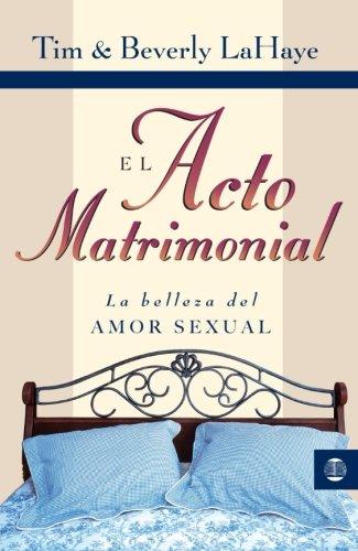 El acto matrimonial: La belleza del amor sexual (Tema Matrimonio Y Familia) (Spanish Edition)