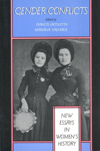 Gender Conflicts: New Essays in Women's History (Social History of Canada Series: No. 46)