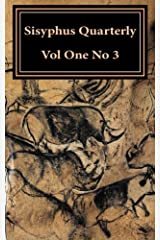 Sisyphus Quarterly: Volume One, Number 3 (Volume 1) Paperback