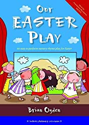 Our Easter Play: An Easy-to-perform Nursery Rhyme Play for Easter (Nursery Rhyme Plays)