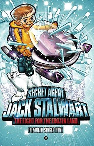 Elizabeth Singer Hunt - Secret Agent Jack Stalwart: Book 12: The Fight for the Frozen Land: The Arctic