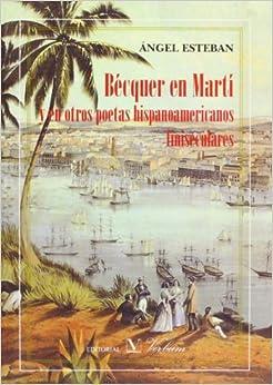 Bécquer en Martí y en otros poetas latinoamericanos finiseculares