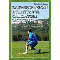 LA PREPARAZIONE ATLETICA DEL CALCIATORE MODERNO: Introduzione della Clessidra: nuovo mezzo di lavoro funzionale al gioco del calcio