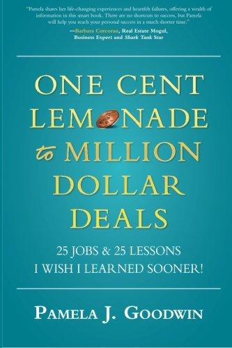 One Cent Lemonade to Million Dollar Deals: 25 Jobs & 25 Lessons I Wish I learned Sooner! pdf epub