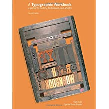 A Typographic Workbook: A Primer to History, Techniques, and Artistry