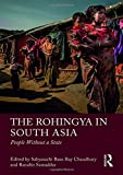 #1: The Rohingya in South Asia: People Without a State