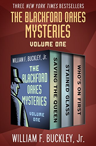 The Blackford Oakes Mysteries Volume One: Saving the Queen, Stained Glass, and Who's On (West Germany Glass)