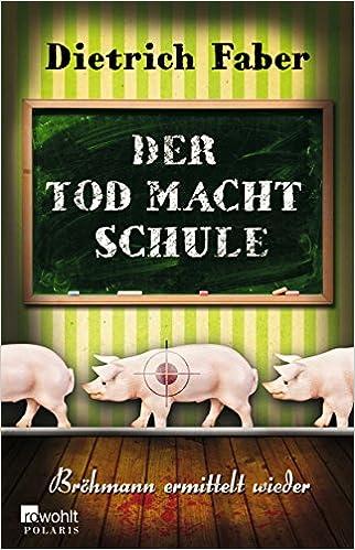 Der Tod macht Schule: Bröhmann ermittelt wieder