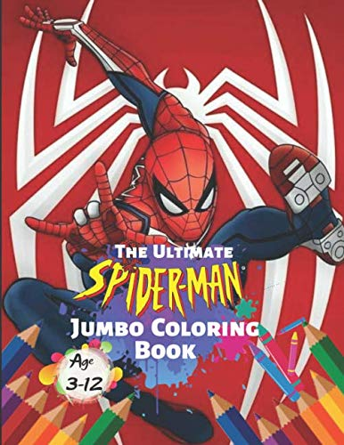 (The Ultimate Spider-man Jumbo Coloring Book Age 3-12: Ultimate Spiderman Coloring Book: Coloring Book for Kids and Adults (Children Age 3-12+). Fun,)