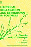 img - for Electrical Degradation and Breakdown in Polymers (Iee Materials and Devices) by L.A. Dissado (1992-12-02) book / textbook / text book