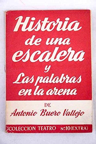 HISTORIA DE UNA ESCALERA. LAS PALABRAS EN LA ARENA: Amazon.es: BUERO VALLEJO Antonio: Libros