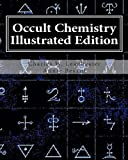 Occult Chemistry, Charles W. Leadbeater and Annie Besant, 1461162351