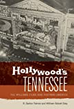 Hollywood's Tennessee: The Williams Films and