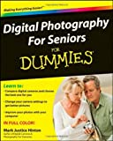 Digital Photography For Seniors For Dummies by Hinton, Mark Justice (April 6, 2009) Paperback