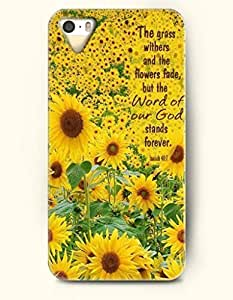 iPhone 5 5S Hard Case (iPhone 5C Excluded) **NEW** Case with Design The Gress Withers And Ther Flowers Fade, But The Word Of Our God Stands Forever Isaiah 40:7- ECO-Friendly Packaging - Bible Quotes - Sunflower Series (2014) Verizon, AT&T Sprint, T-mobile