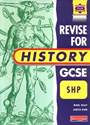 Heinemann Revision for GCSE: Schools History Project: SHP - Schools History Project (Heinemann Secondary History Project) by Mr Nigel Kelly (1998-12-18)