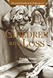 img - for Children and Loss: A Practical Handbook for Professionals book / textbook / text book