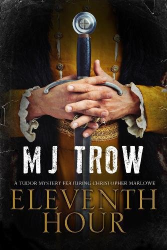 Eleventh Hour: A Tudor Mystery Featuring Christopher Marlowe