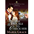 The Trouble to Check Her: A Pride and Prejudice Variation