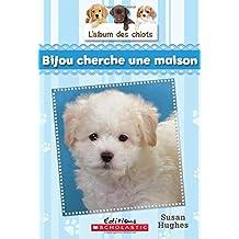 L'album des chiots : N° 4 - Bijou cherche une maison