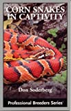 Corn Snakes in Captivity (Professional Breeders Series)