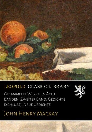 Gesammelte Werke. In Acht Bänden. Zweiter Band: Gedichte (Schluss). Neue Gedichte (German Edition) ebook