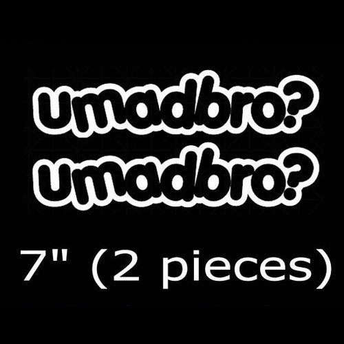 u mad bro decal - 3