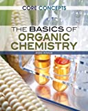 img - for The Basics of Organic Chemistry (Core Concepts) by Martin Clowes (2014-01-04) book / textbook / text book