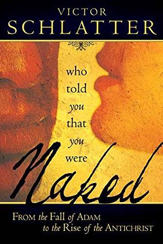 Who Told You that You Were Naked?: From the Fall of Adam to the Rise of the - Outlet Bass Mall