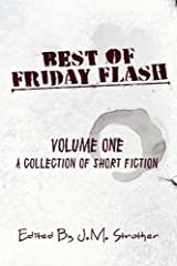 Best Of Friday Flash - Volume One: A Collection Of Short Fiction Paperback
